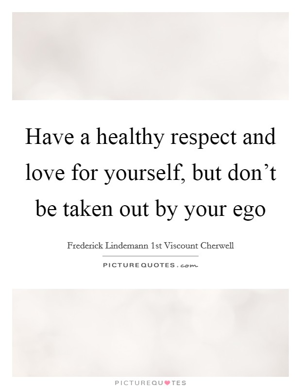 healthy ego quotes sayings healthy ego picture quotes