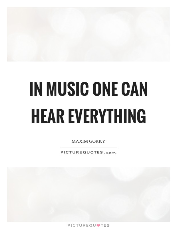 In music one can hear everything Picture Quote #1