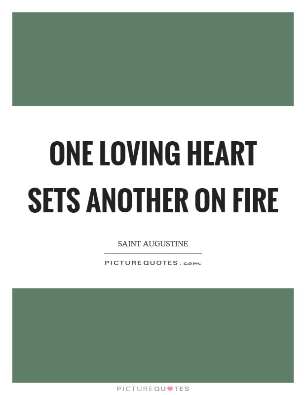One loving heart sets another on fire Picture Quote #1