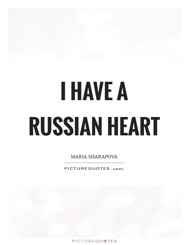 I have a Russian heart Picture Quote #1