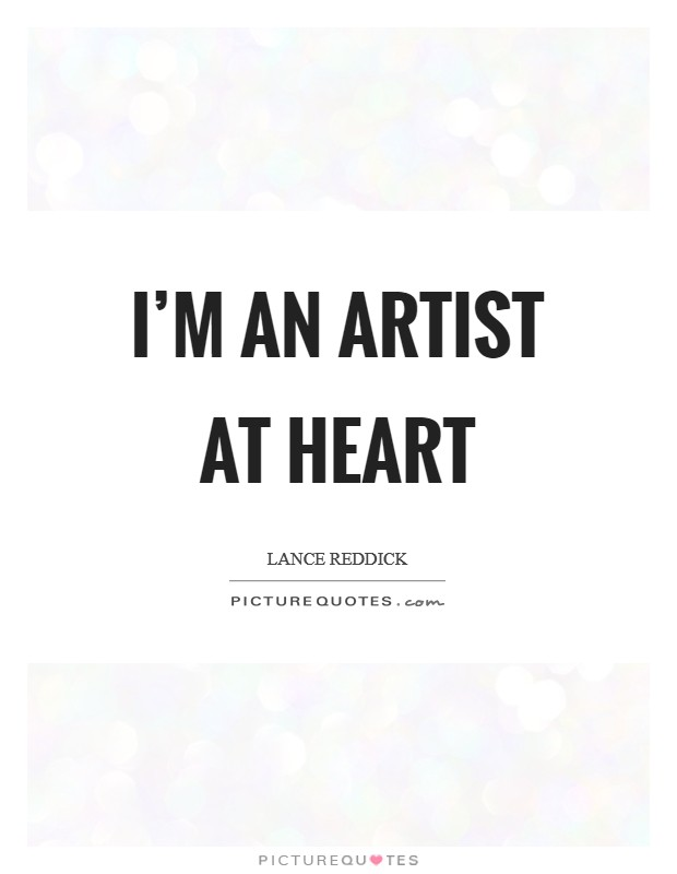I'm an artist at heart Picture Quote #1