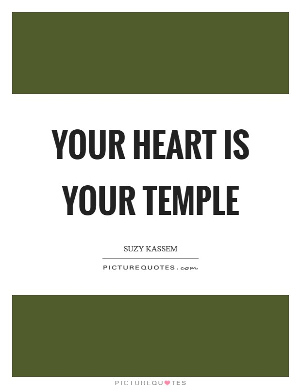Your heart is your temple Picture Quote #1
