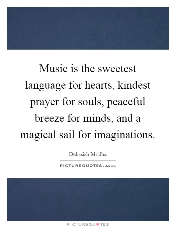 Music Is The Sweetest Language For Hearts Kindest Prayer For Picture Quotes