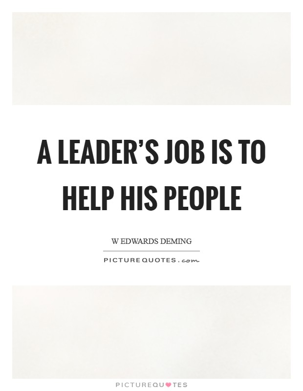 A leader's job is to help his people Picture Quote #1