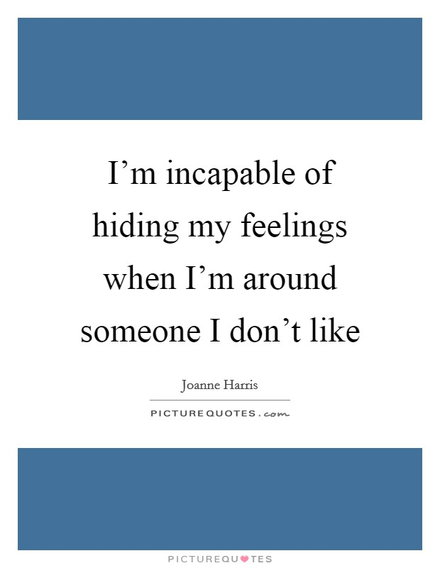 Hiding Feelings Quotes & Sayings | Hiding Feelings Picture ...