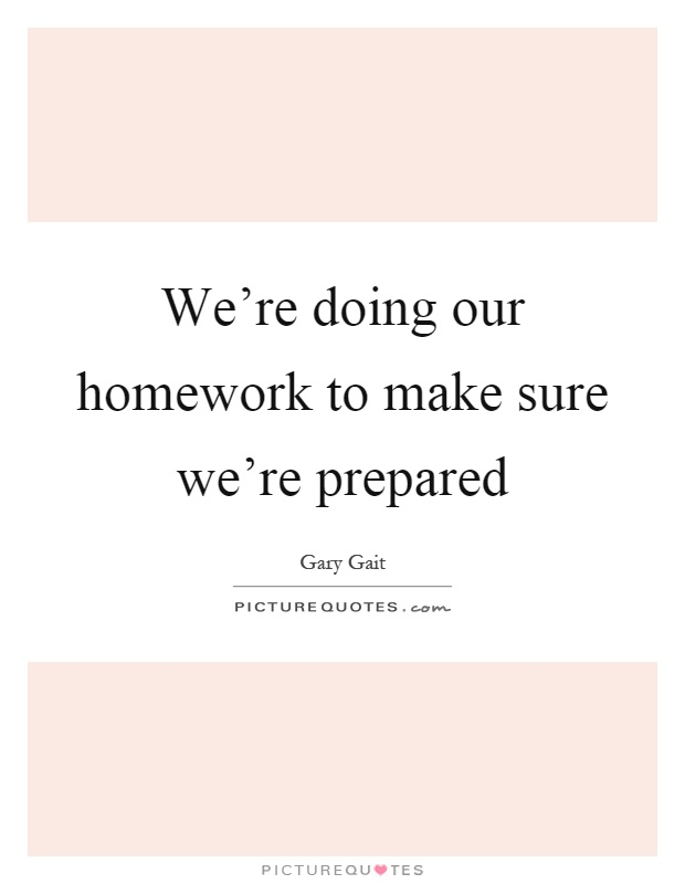 Do Your Homework Quotes
