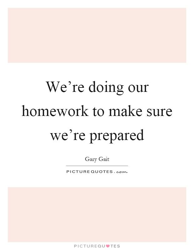 Do Your Homework Quotes