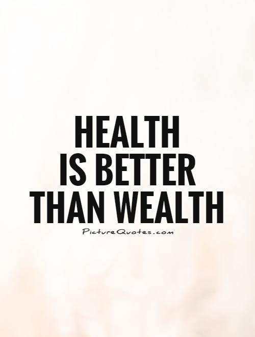 Health Is Better Than Wealth Picture Quotes