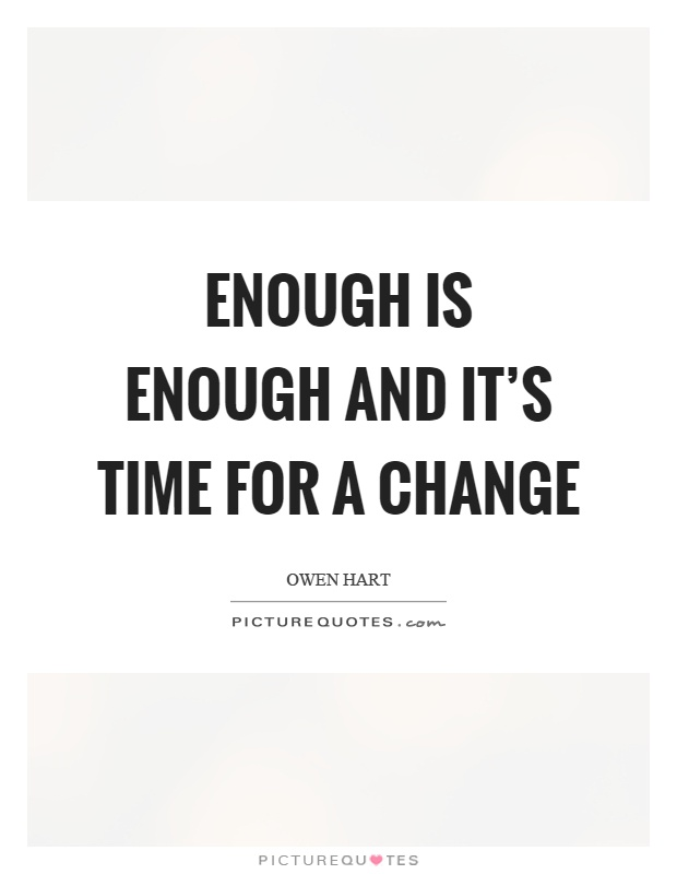 Enough Is Enough Quotes & Sayings | Enough Is Enough Picture Quotes