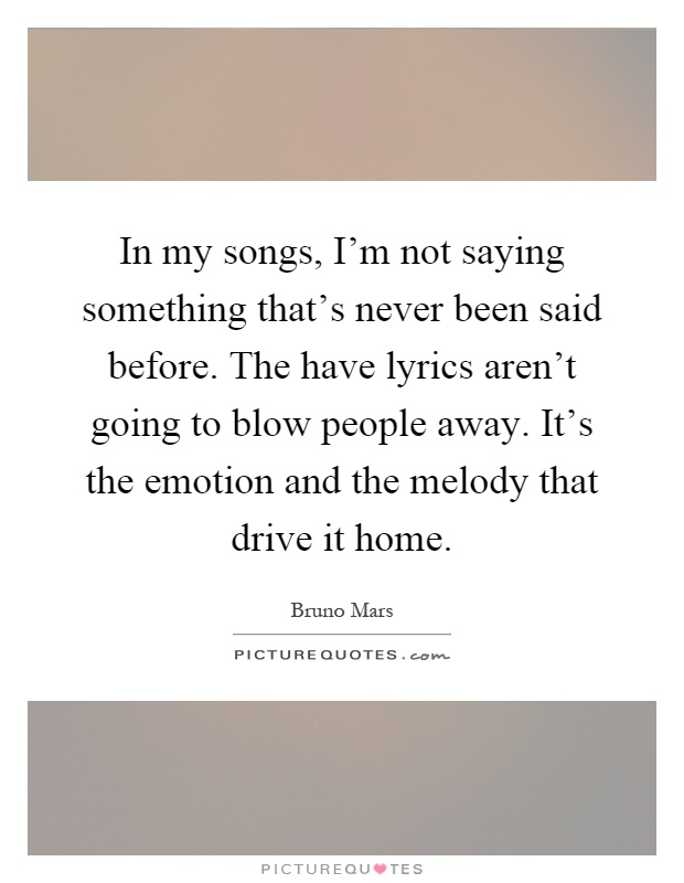 Lyric lyrics to something : In my songs, I'm not saying something that's never been said ...