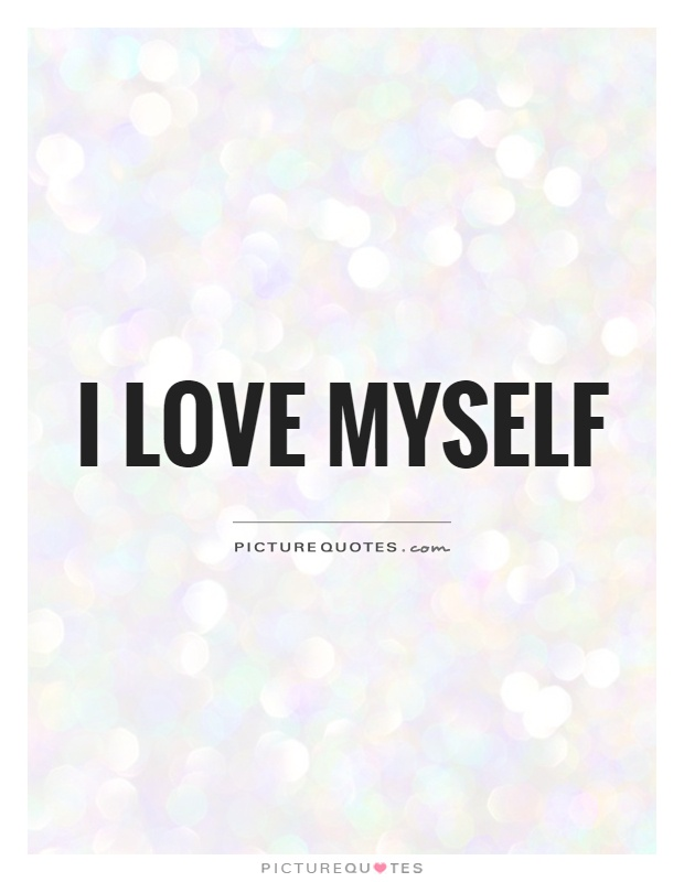 I Love Myself Picture Quotes