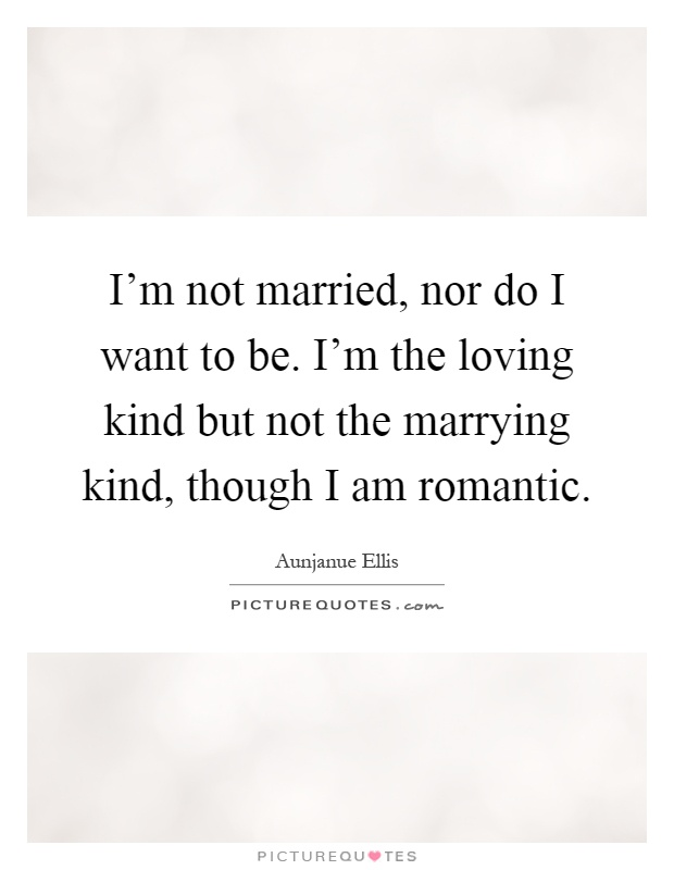 I m not married yet