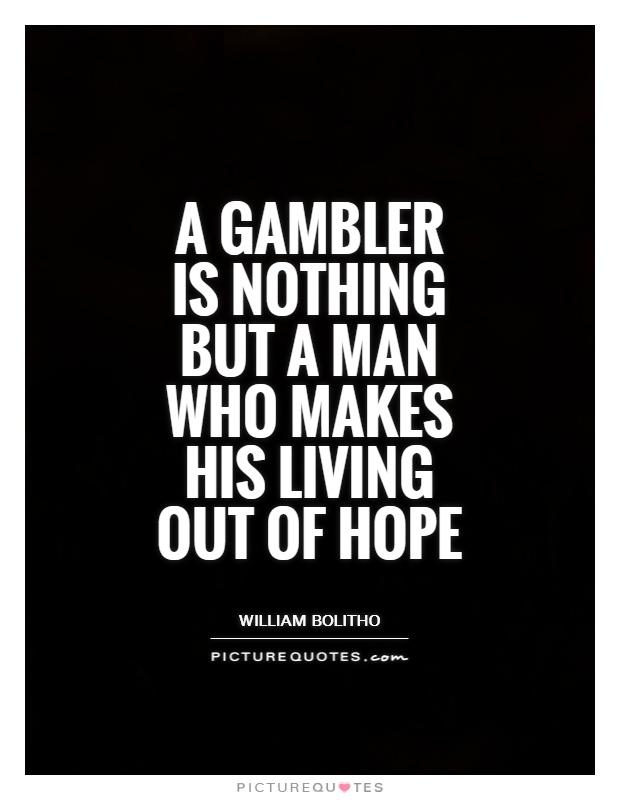 Gambler Quotes Gambler Sayings Gambler Picture Quotes