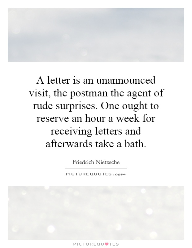 A letter is an unannounced visit the postman the agent of rude