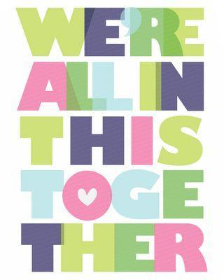We're all in this together   Picture Quotes