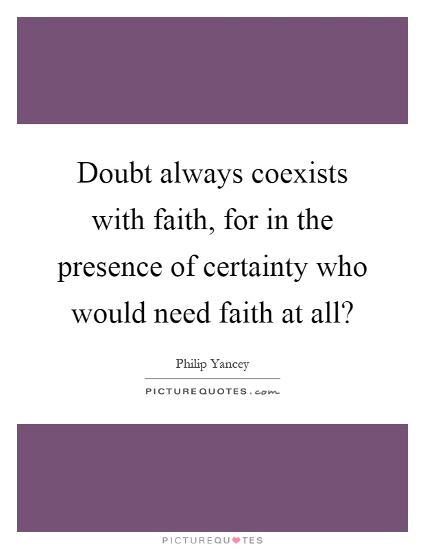 certainty and doubt coexist
