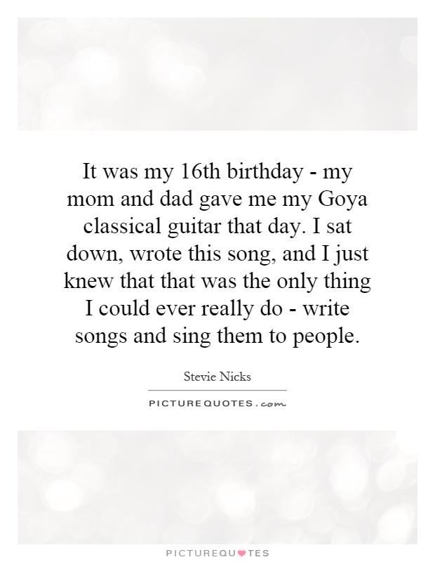 It Was My 16th Birthday Mom And Dad Gave Me Goya