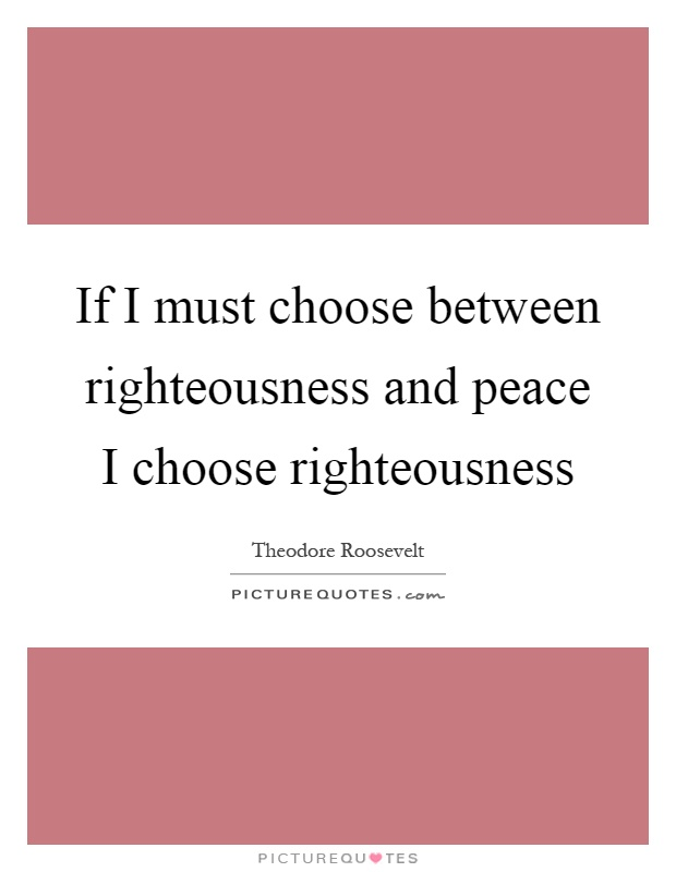 Lyric i choose the lord lyrics : Righteousness Quotes & Sayings | Righteousness Picture Quotes