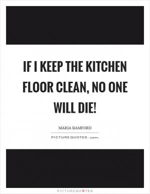 the kitchen floor lyrics if you stay alive for no other reason do it for spite 6065