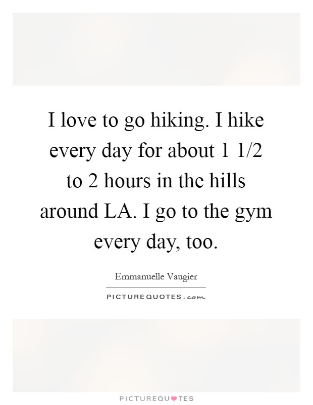 Hike Quotes | Hike Sayings | Hike Picture Quotes