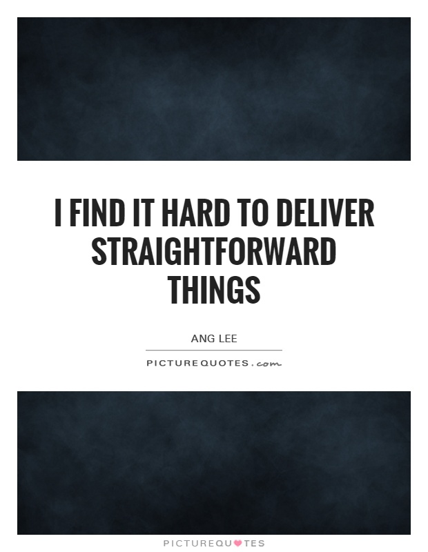 Straightforward Quotes Sayings Straightforward Picture Quotes