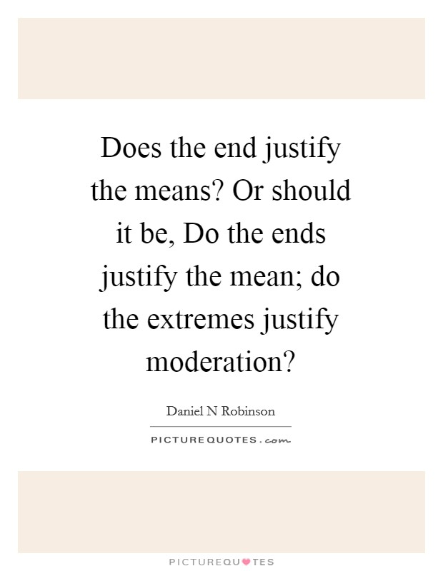 Do the ends justify the means? | blogger.com