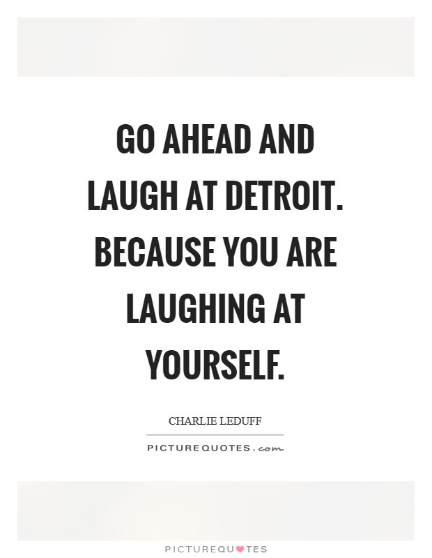 Quotes About Laughing At Yourself Laugh At Yourself Quotes & Sayings | Laugh At Yourself Picture Quotes Quotes About Laughing At Yourself