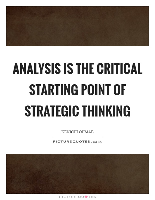 Analysis Is the Critical Starting Point of Strategic Thinking ...
