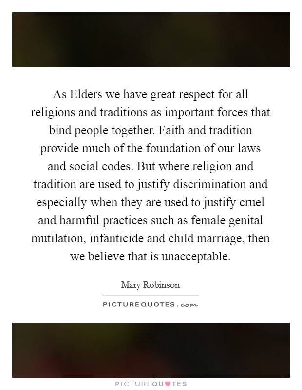 As Elders We Have Great Respect For All Religions And Traditions Picture Quotes