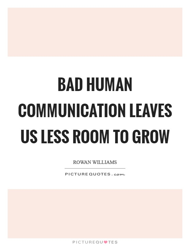Bad human communication leaves us less room to grow | Picture Quotes