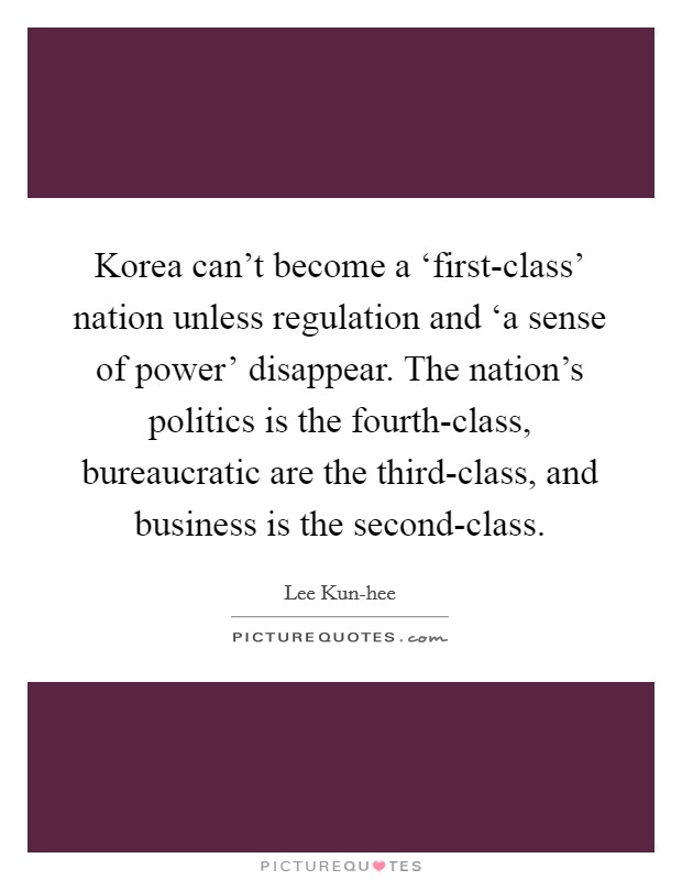 Korea Can T Become A First Class Nation Unless Picture Quotes