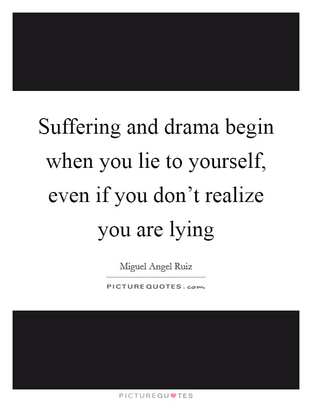 lying and drama lying to you quotes amp sayings lying to you picture quotes 70162